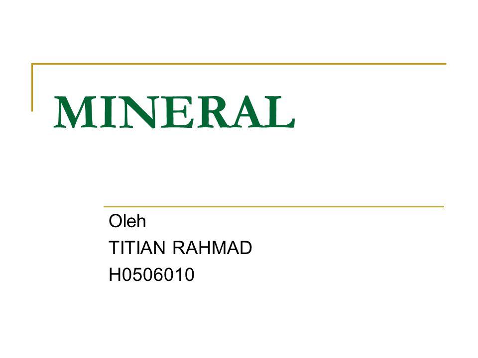 MINERAL Oleh TITIAN RAHMAD H0506010