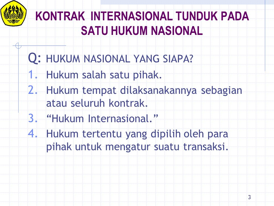 KONTRAK INTERNASIONAL TUNDUK PADA SATU HUKUM NASIONAL
