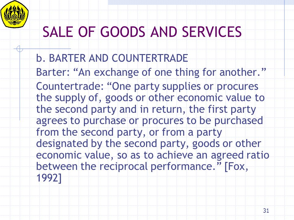 SALE OF GOODS AND SERVICES