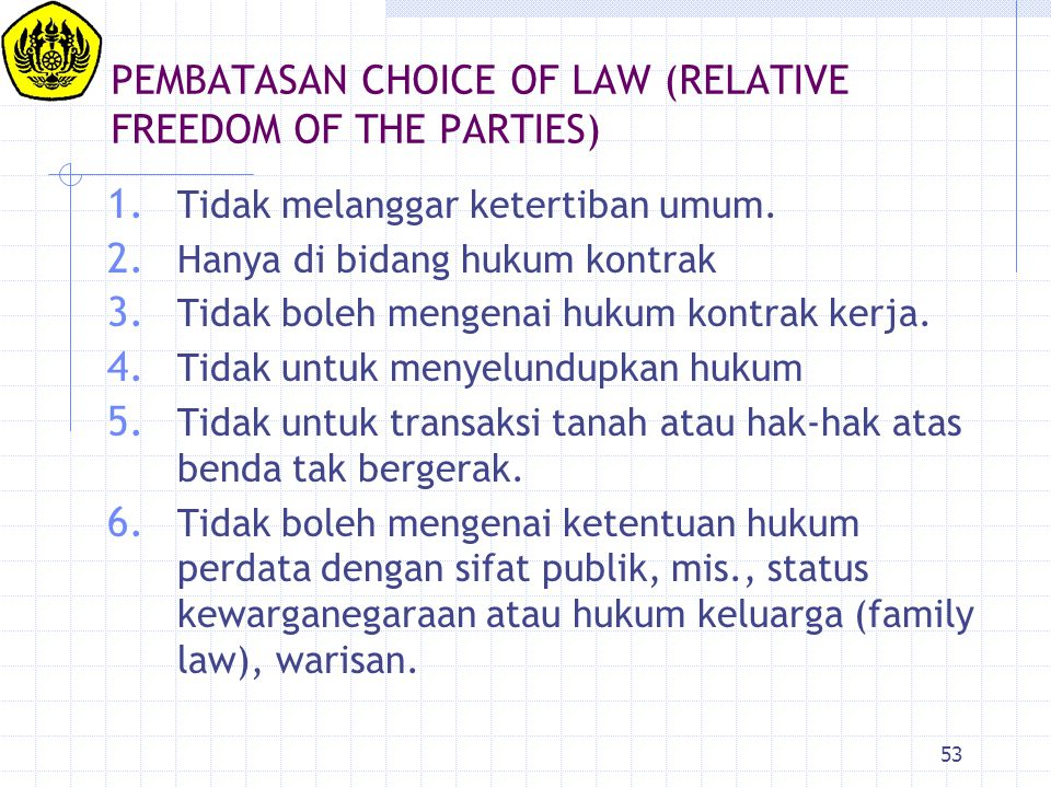 PEMBATASAN CHOICE OF LAW (RELATIVE FREEDOM OF THE PARTIES)