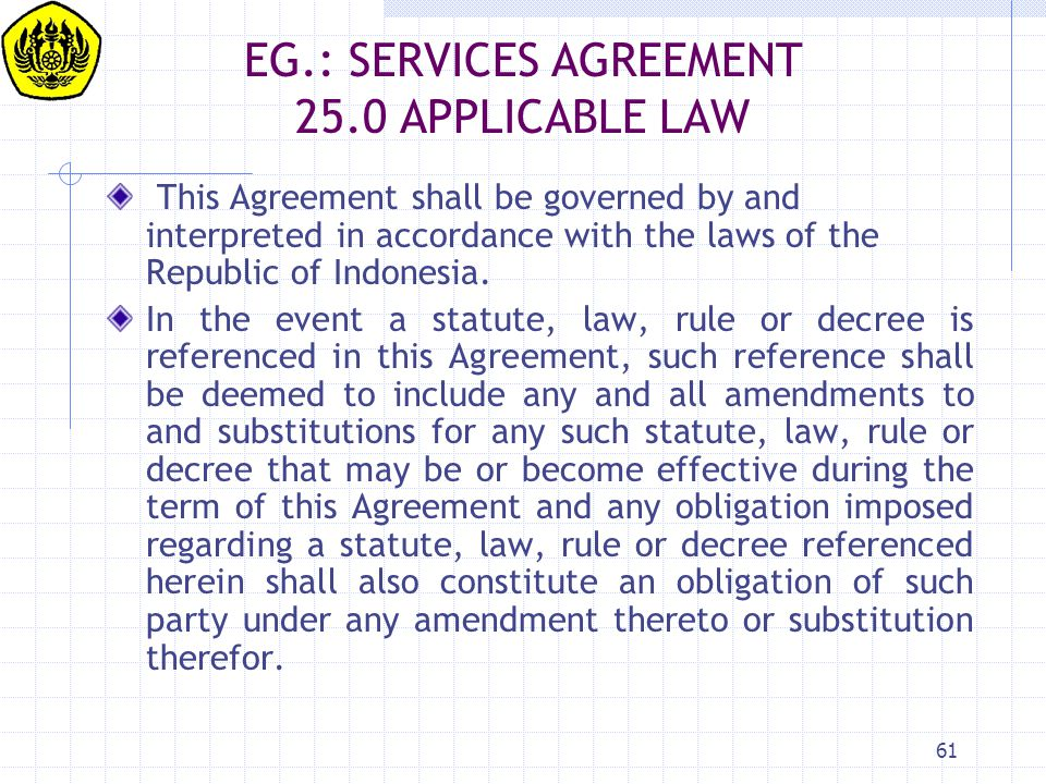 EG.: SERVICES AGREEMENT 25.0 APPLICABLE LAW