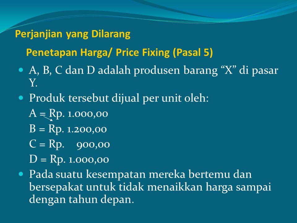 Perjanjian yang Dilarang Penetapan Harga/ Price Fixing (Pasal 5)