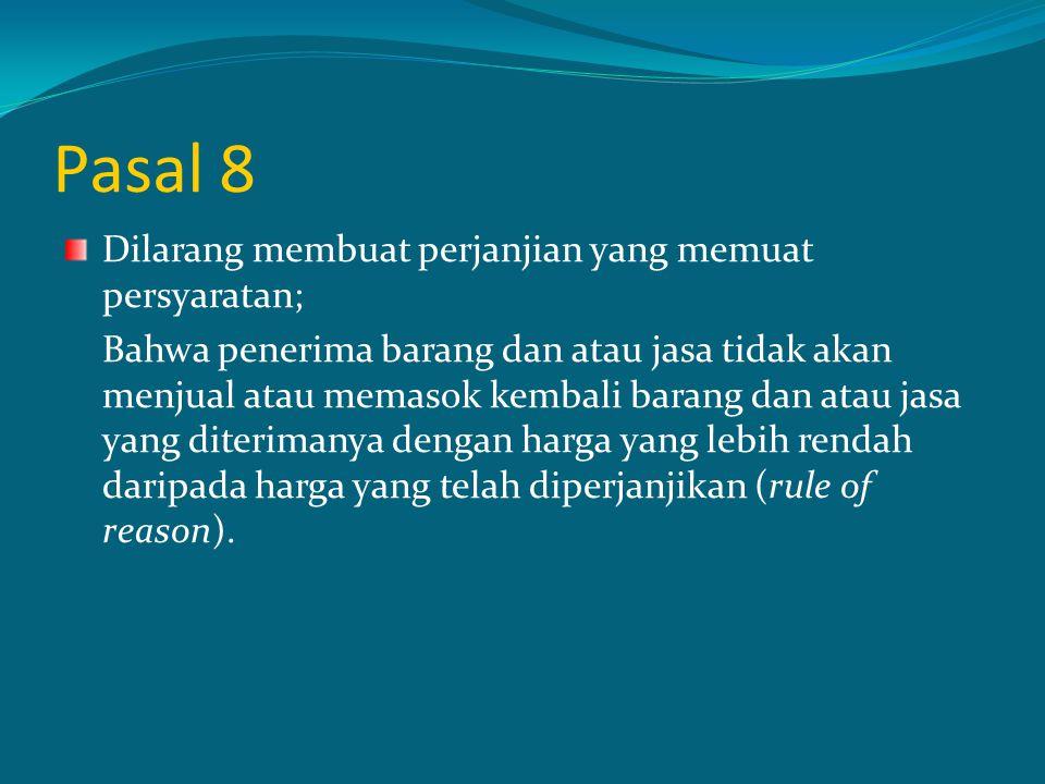 Pasal 8 Dilarang membuat perjanjian yang memuat persyaratan;
