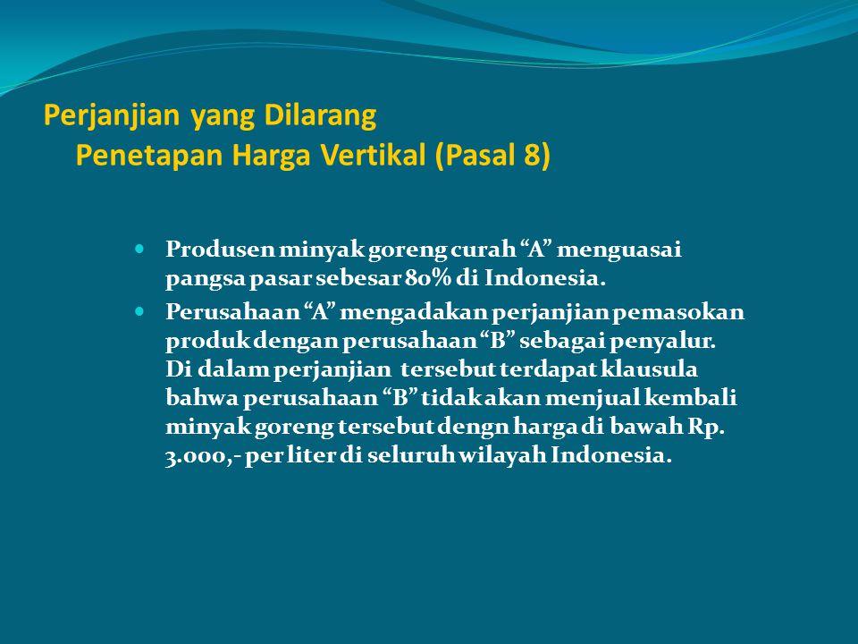 Perjanjian yang Dilarang Penetapan Harga Vertikal (Pasal 8)