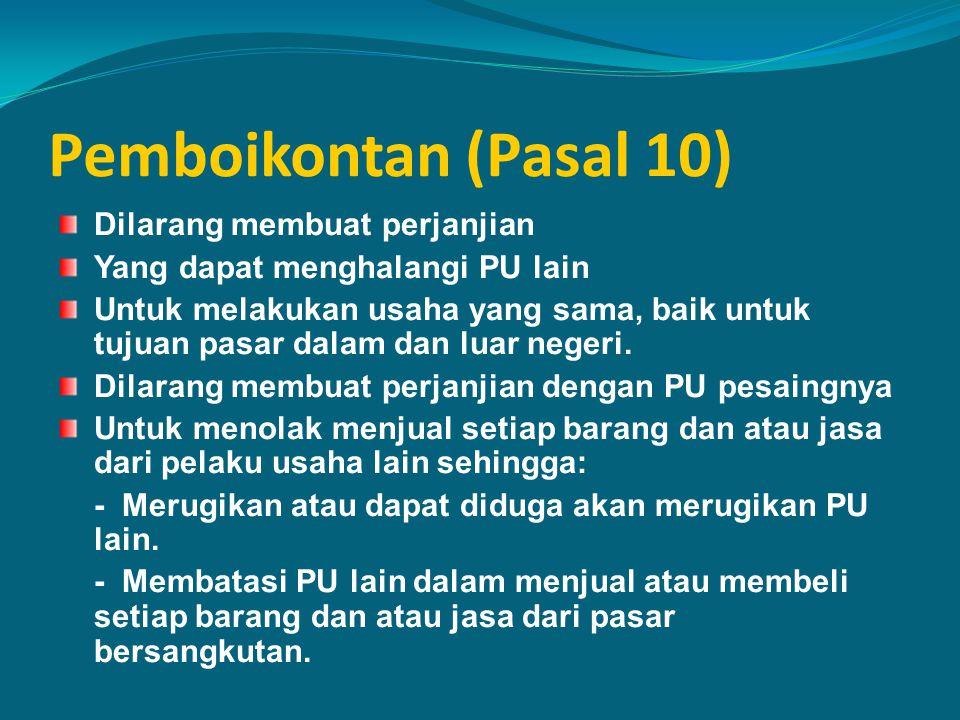 Pemboikontan (Pasal 10) Dilarang membuat perjanjian