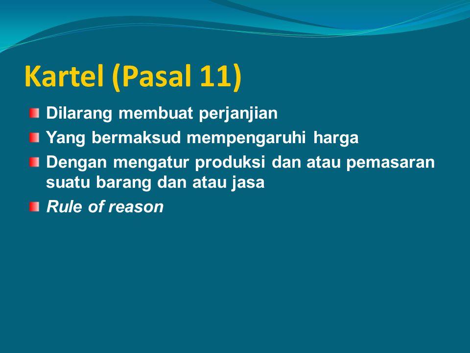 Kartel (Pasal 11) Dilarang membuat perjanjian