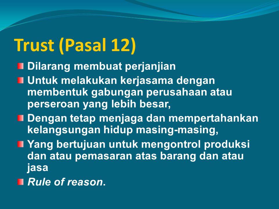 Trust (Pasal 12) Dilarang membuat perjanjian