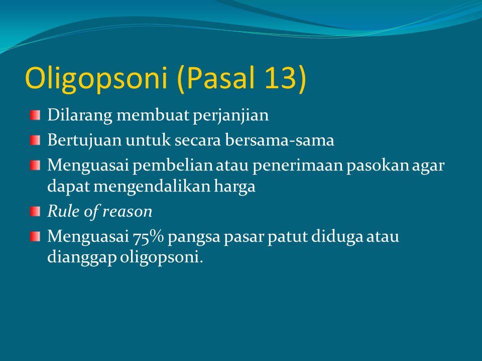 Oligopsoni (Pasal 13) Dilarang membuat perjanjian