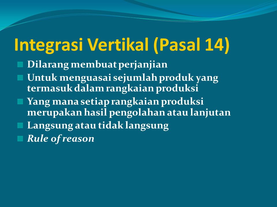 Integrasi Vertikal (Pasal 14)