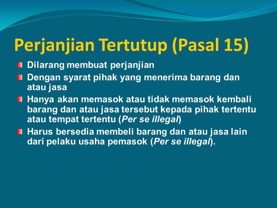 Perjanjian Tertutup (Pasal 15)