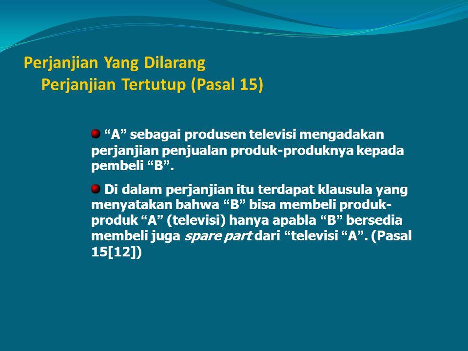Perjanjian Yang Dilarang Perjanjian Tertutup (Pasal 15)