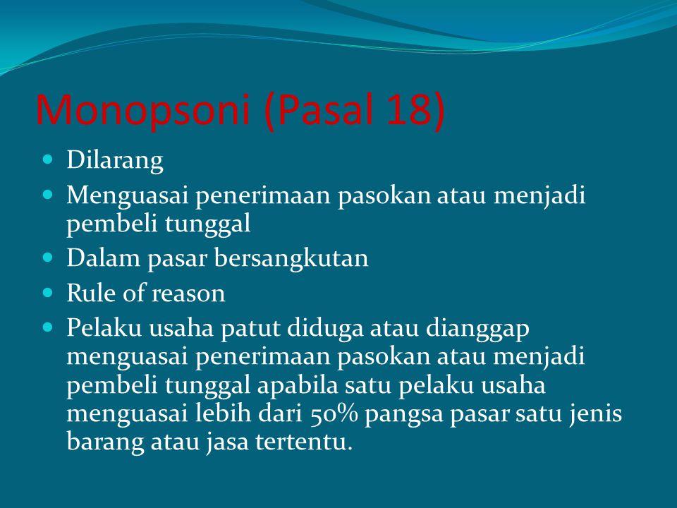 Monopsoni (Pasal 18) Dilarang