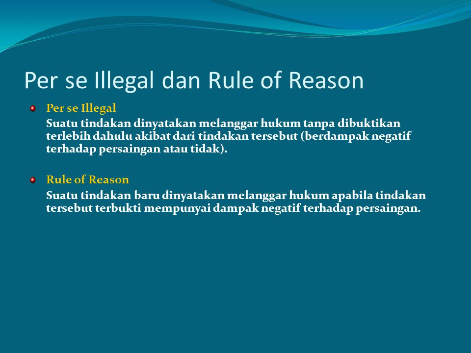 Per se Illegal dan Rule of Reason