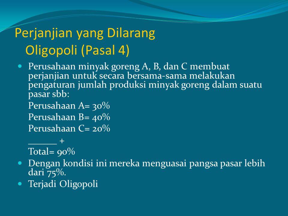 Perjanjian yang Dilarang Oligopoli (Pasal 4)