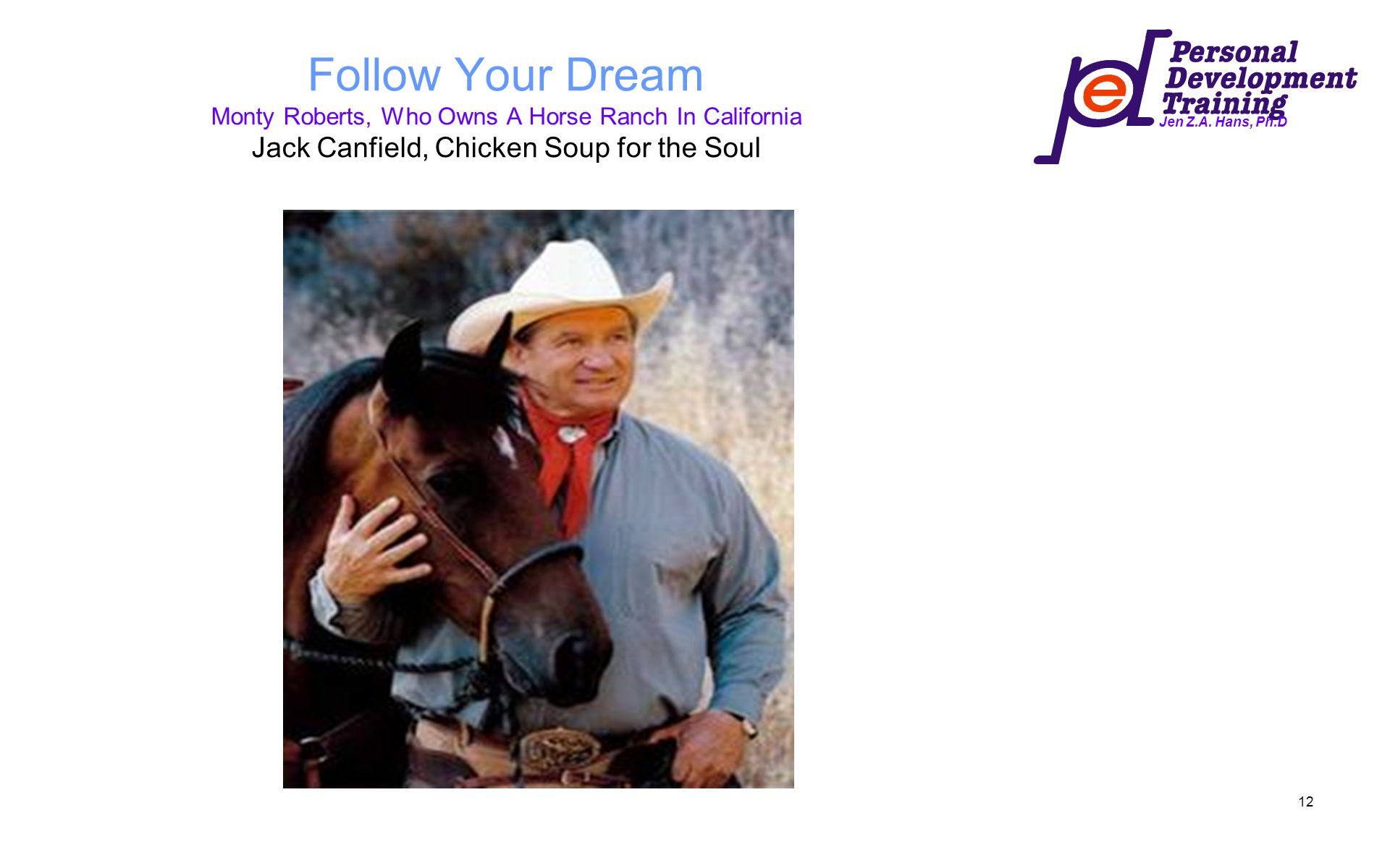 Follow Your Dream Monty Roberts, Who Owns A Horse Ranch In California Jack Canfield, Chicken Soup for the Soul