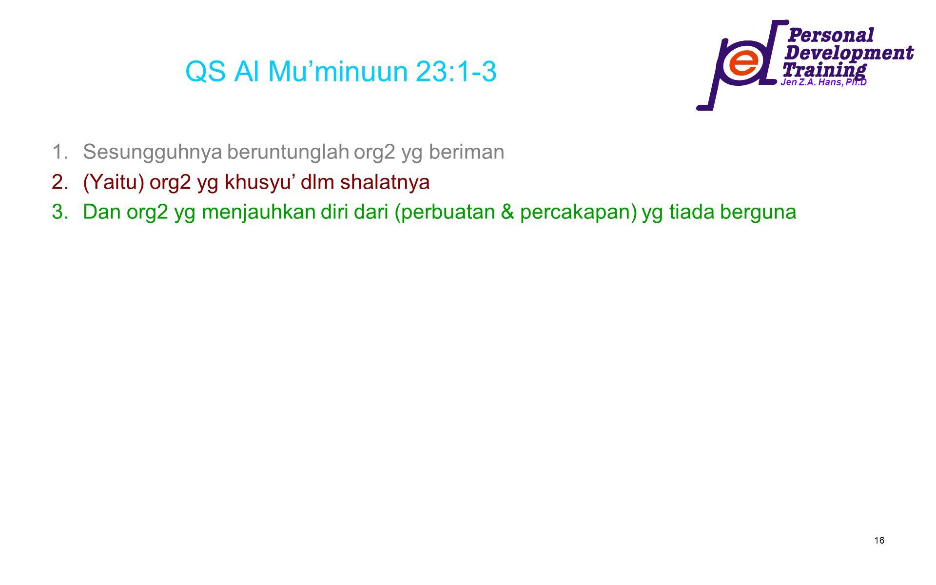 QS Al Mu'minuun 23:1-3 Sesungguhnya beruntunglah org2 yg beriman