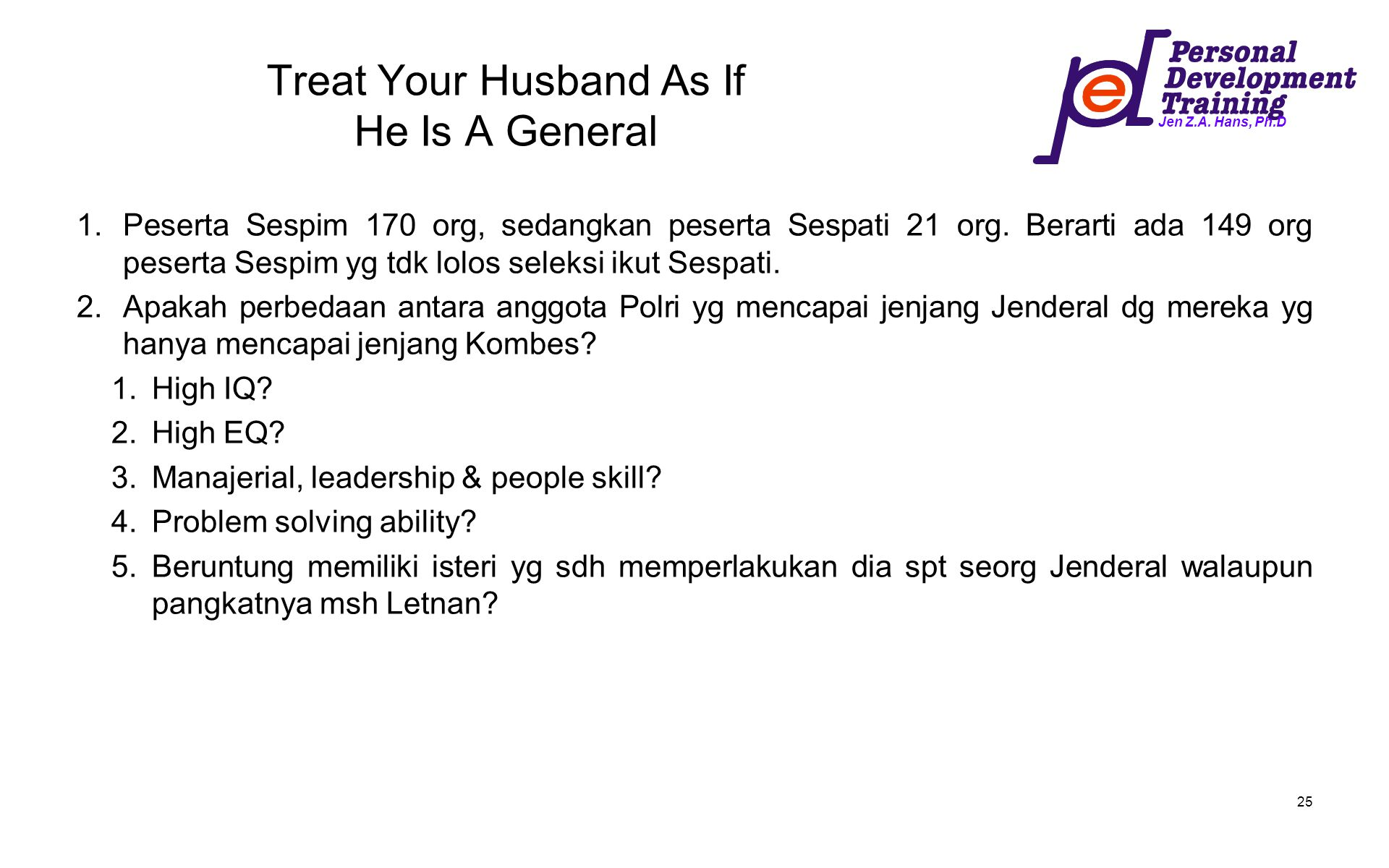 Treat Your Husband As If He Is A General