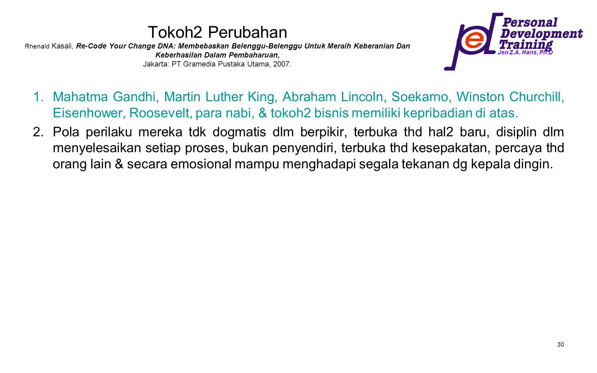 Tokoh2 Perubahan Rhenald Kasali, Re-Code Your Change DNA: Membebaskan Belenggu-Belenggu Untuk Meraih Keberanian Dan Keberhasilan Dalam Pembaharuan, Jakarta: PT Gramedia Pustaka Utama, 2007.