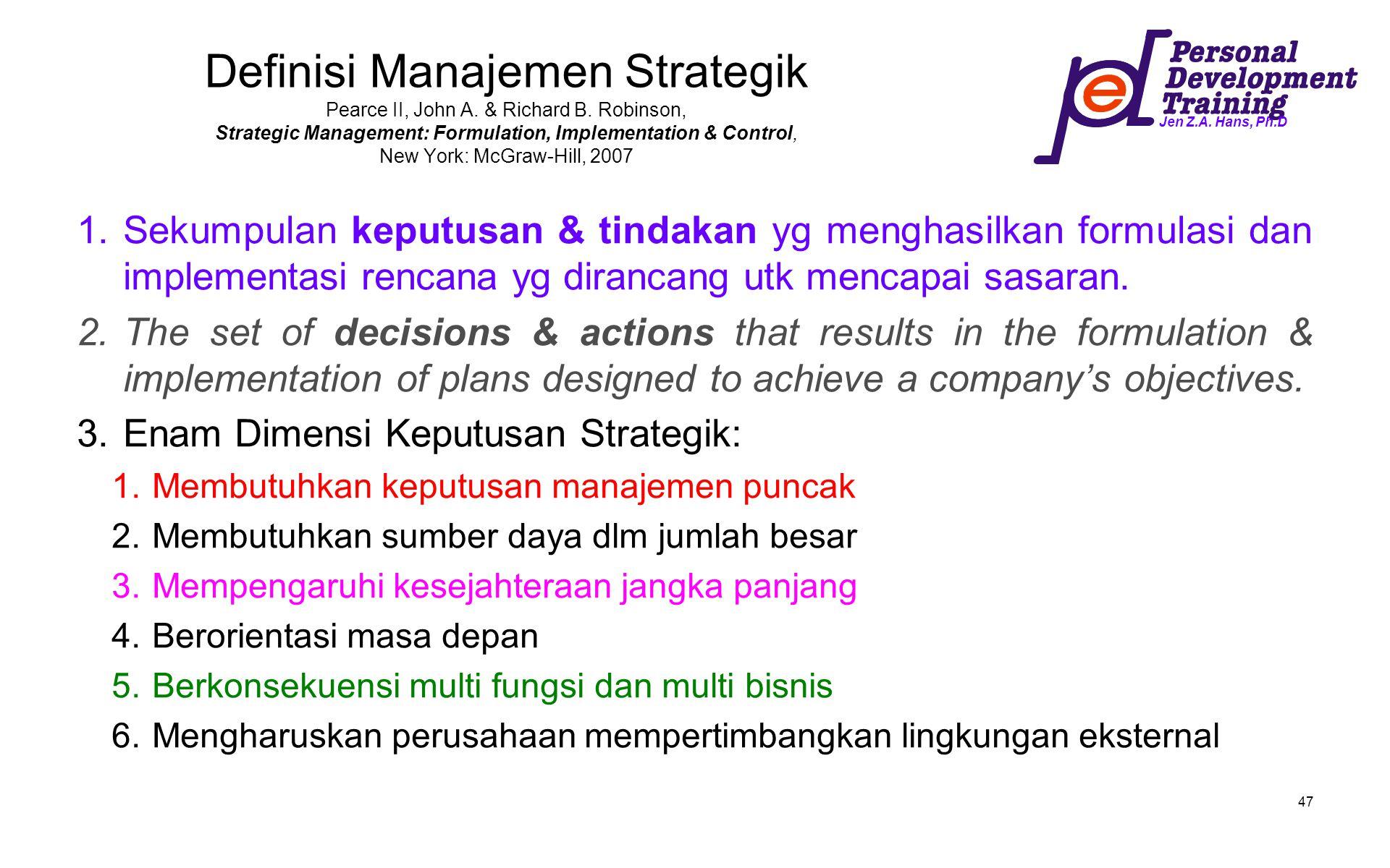 Definisi Manajemen Strategik Pearce II, John A. & Richard B