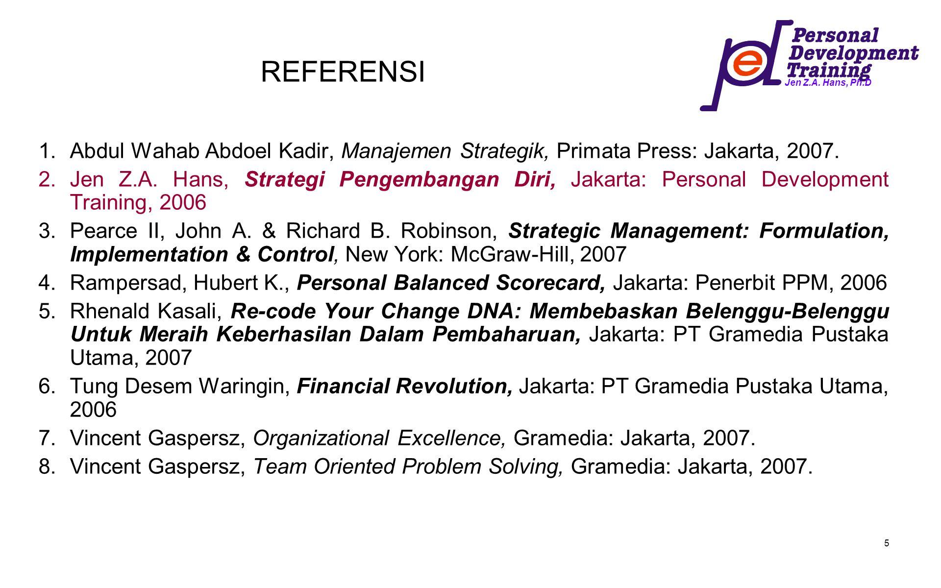 REFERENSI Abdul Wahab Abdoel Kadir, Manajemen Strategik, Primata Press: Jakarta, 2007.
