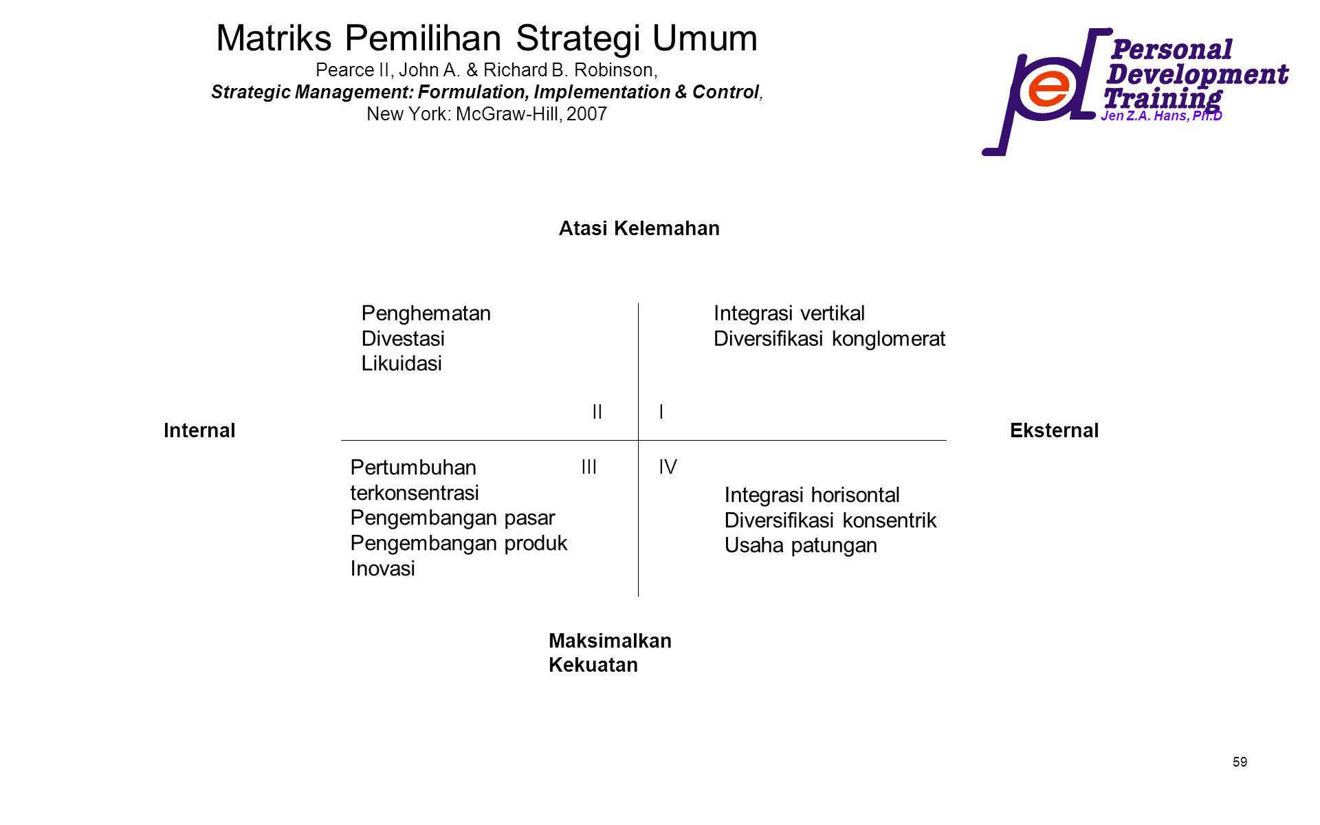Matriks Pemilihan Strategi Umum Pearce II, John A. & Richard B