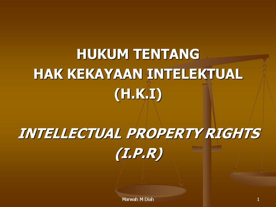 HAK KEKAYAAN INTELEKTUAL INTELLECTUAL PROPERTY RIGHTS
