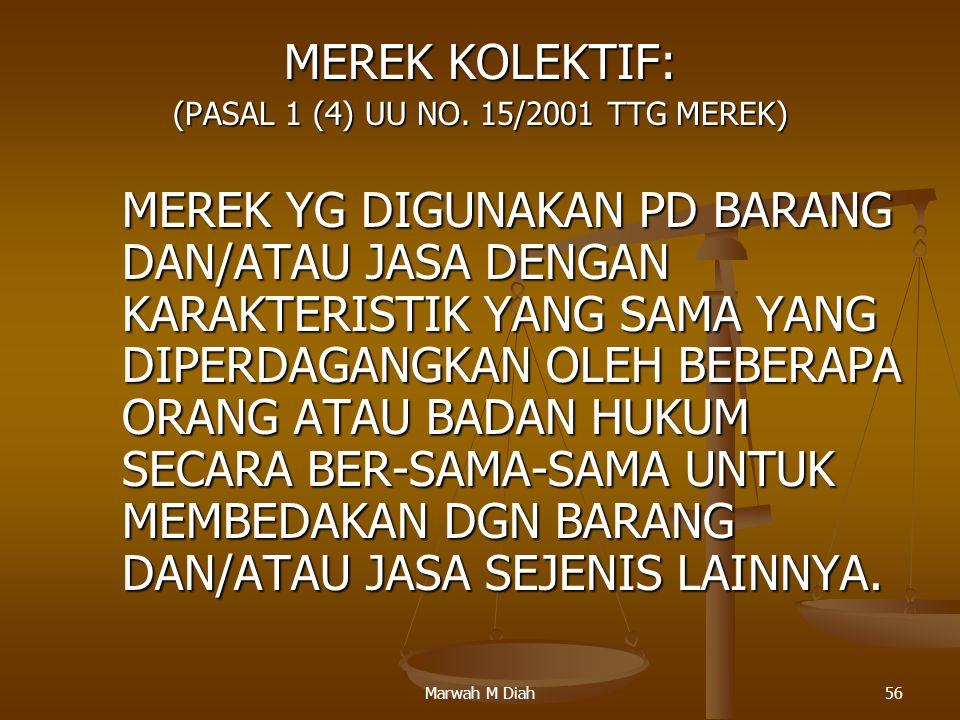 (PASAL 1 (4) UU NO. 15/2001 TTG MEREK)