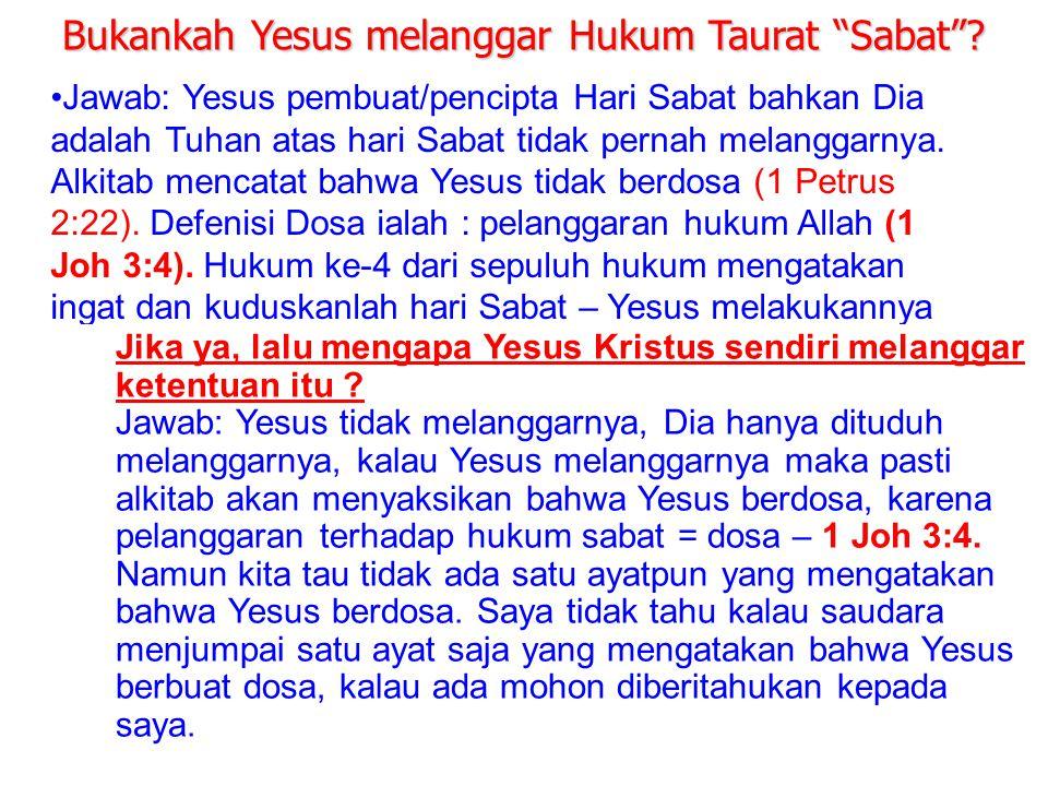Bukankah Yesus melanggar Hukum Taurat Sabat