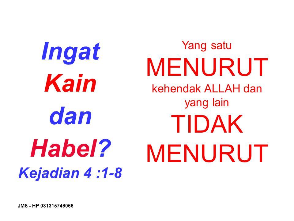 Yang satu MENURUT kehendak ALLAH dan yang lain TIDAK MENURUT