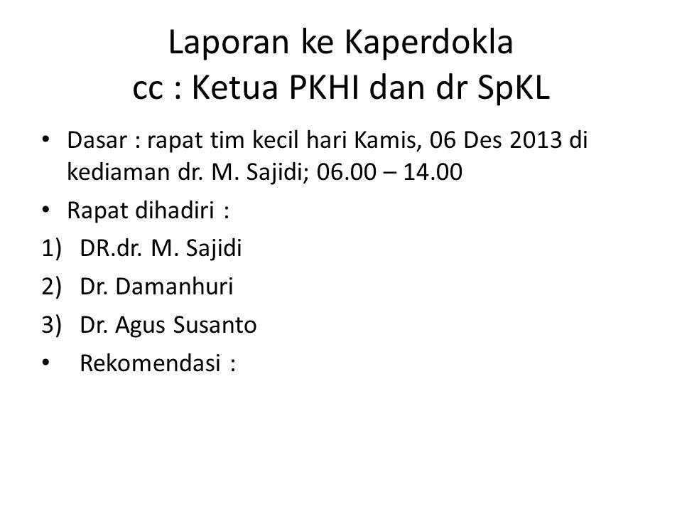 Laporan ke Kaperdokla cc : Ketua PKHI dan dr SpKL