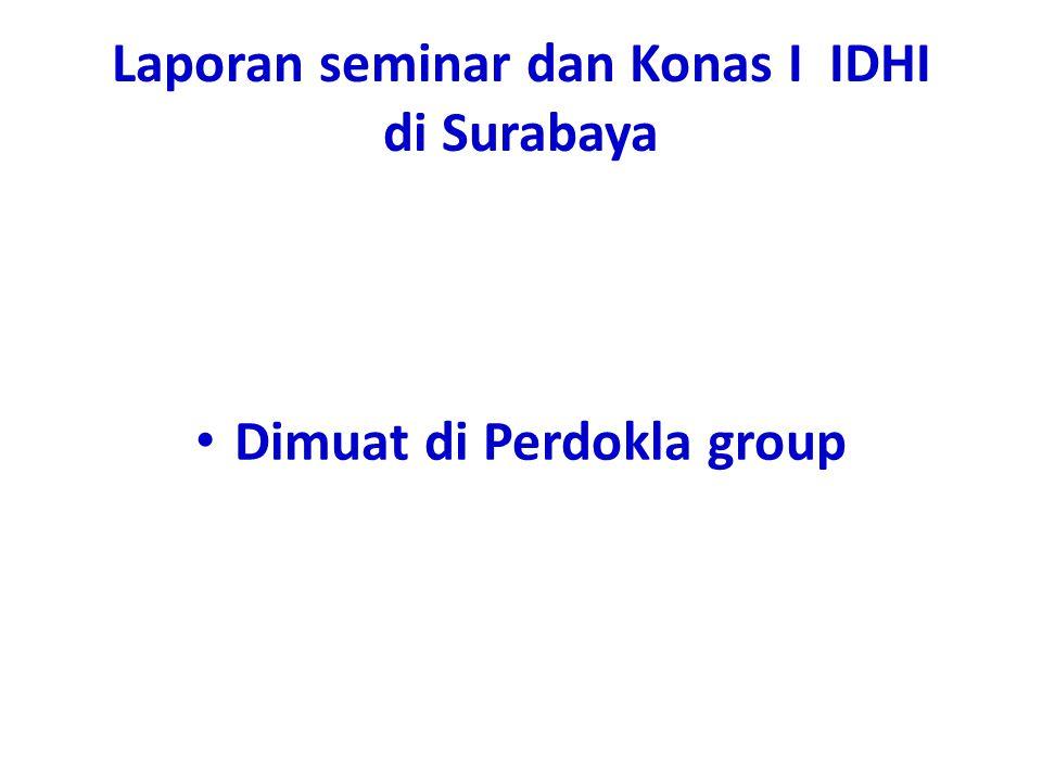 Laporan seminar dan Konas I IDHI di Surabaya