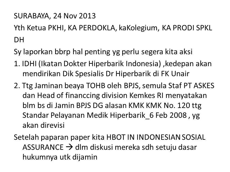 SURABAYA, 24 Nov 2013 Yth Ketua PKHI, KA PERDOKLA, kaKolegium, KA PRODI SPKL DH Sy laporkan bbrp hal penting yg perlu segera kita aksi 1.