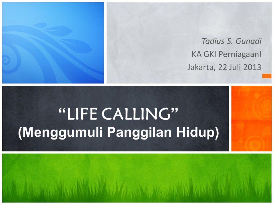 LIFE CALLING (Menggumuli Panggilan Hidup)