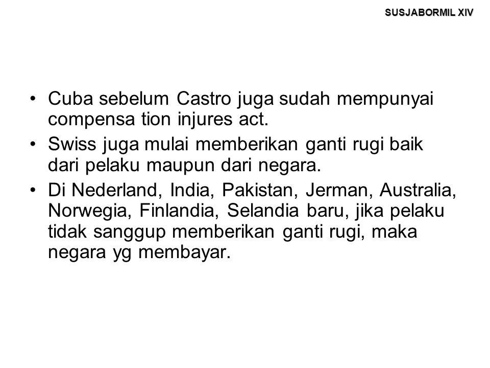 Cuba sebelum Castro juga sudah mempunyai compensa tion injures act.
