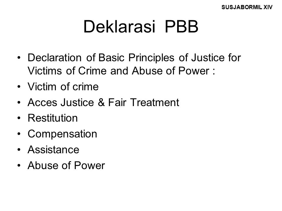 Deklarasi PBB Declaration of Basic Principles of Justice for Victims of Crime and Abuse of Power :