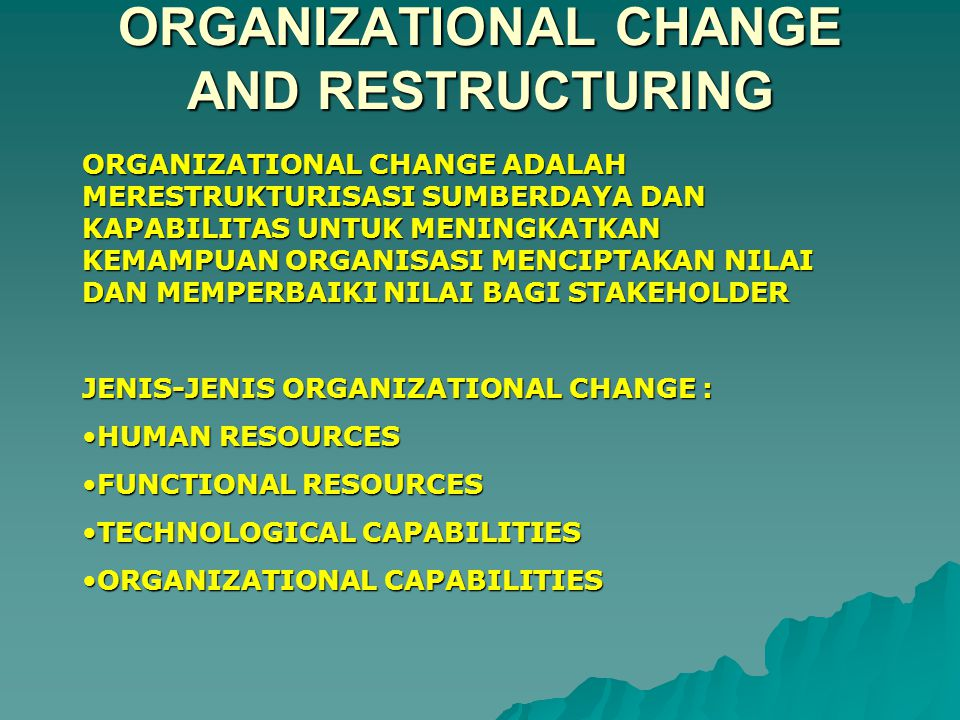 ORGANIZATIONAL CHANGE AND RESTRUCTURING