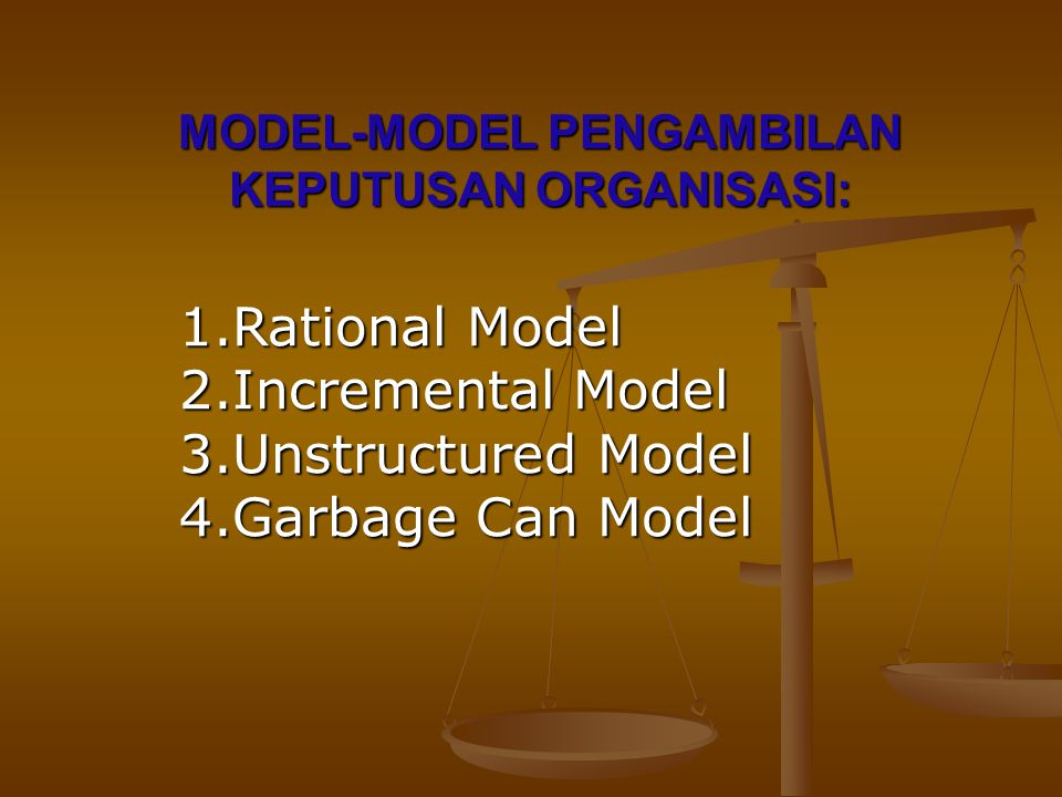 MODEL-MODEL PENGAMBILAN KEPUTUSAN ORGANISASI: