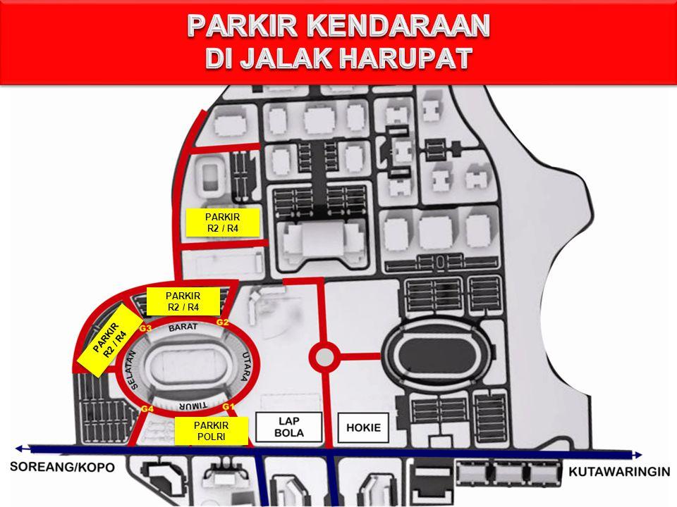 PARKIR KENDARAAN DI JALAK HARUPAT PARKIR R2 / R4 PARKIR R2 / R4 PARKIR