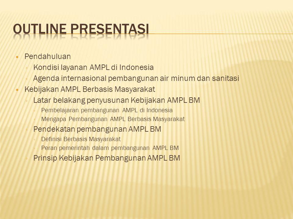 Outline Presentasi Pendahuluan Kondisi layanan AMPL di Indonesia