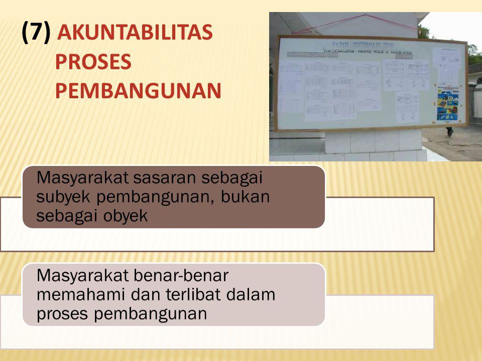 (7) AKUNTABILITAS PROSES PEMBANGUNAN