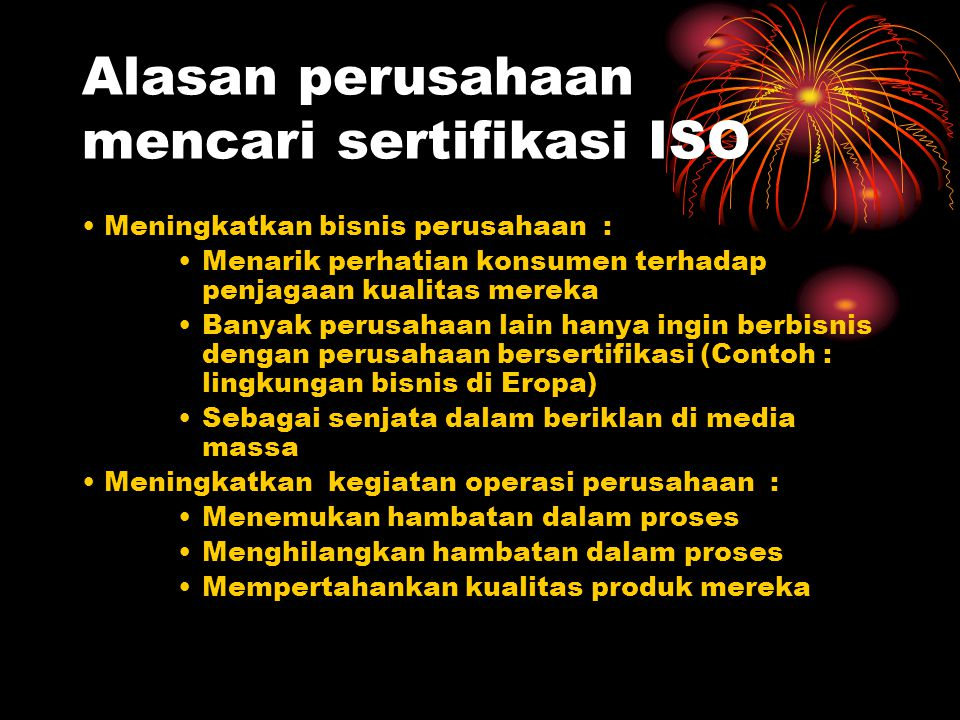 Alasan perusahaan mencari sertifikasi ISO