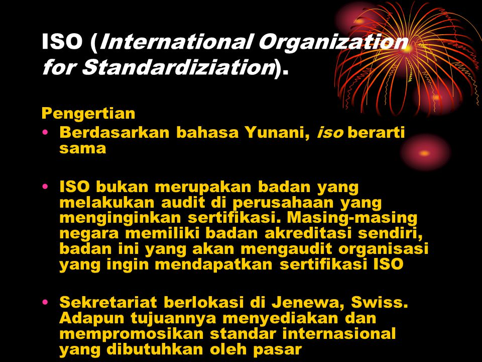 ISO (International Organization for Standardiziation).