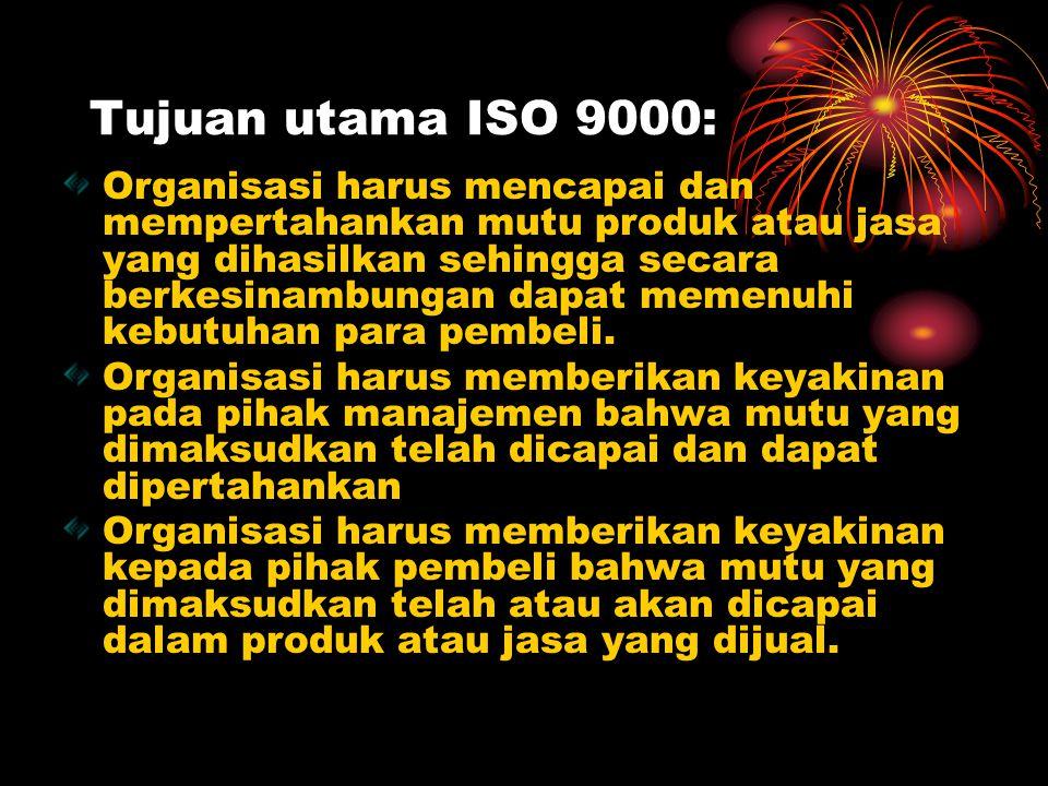 Tujuan utama ISO 9000: