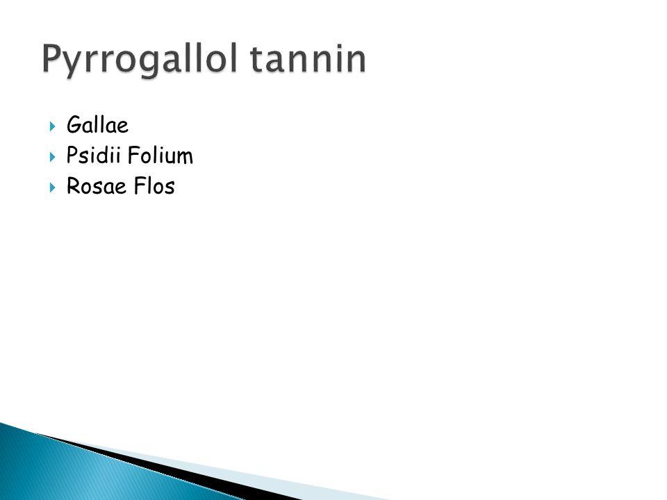 Pyrrogallol tannin Gallae Psidii Folium Rosae Flos