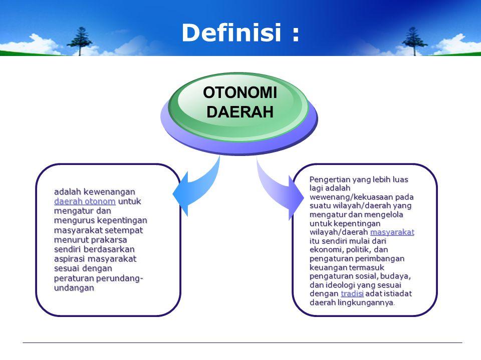 Definisi : OTONOMI DAERAH
