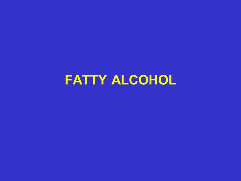 FATTY ALCOHOL
