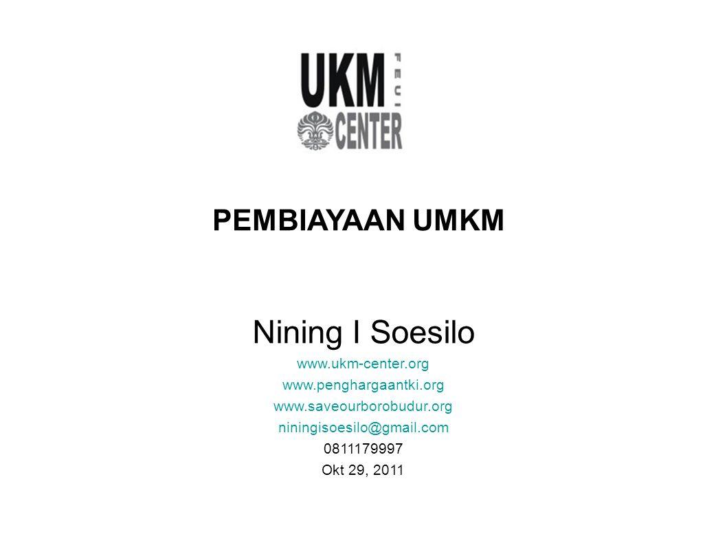 Nining I Soesilo PEMBIAYAAN UMKM www.ukm-center.org