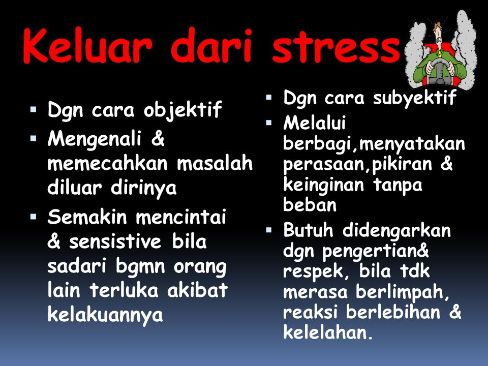 Keluar dari stress Dgn cara objektif