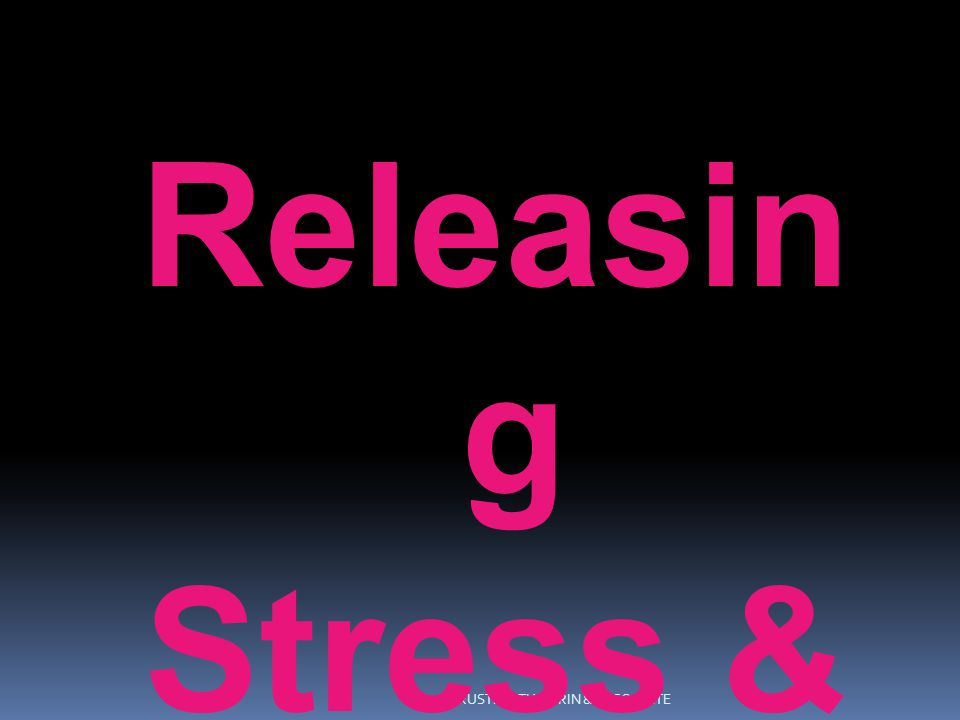 Releasin g Stress & Pain