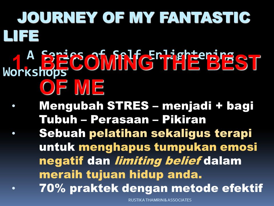 JOURNEY OF MY FANTASTIC LIFE A Series of Self Enlightening Workshops